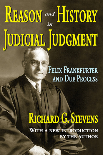 Reason and History in Judicial Judgment Felix Frankfurter and Due Process book cover