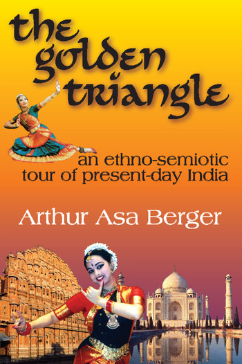 The Golden Triangle An Ethno-semiotic Tour of Present-day India book cover