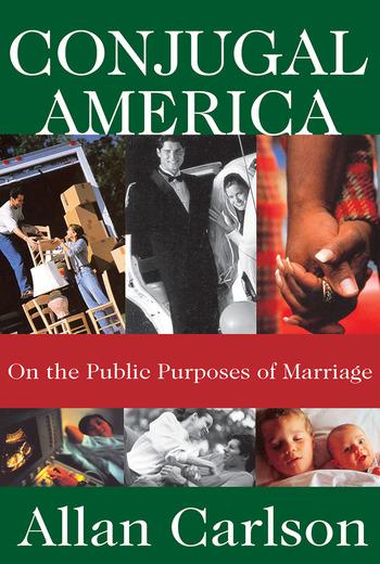 Conjugal America On the Public Purposes of Marriage book cover