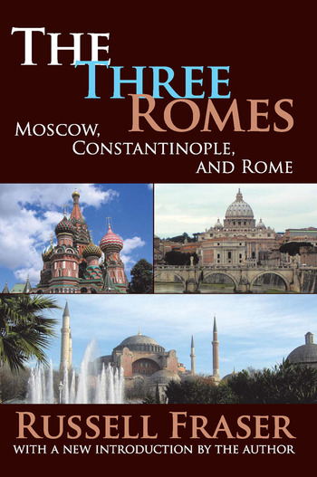 The Three Romes Moscow, Constantinople, and Rome book cover