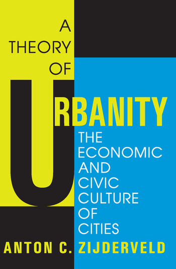 A Theory of Urbanity The Economic and Civic Culture of Cities book cover