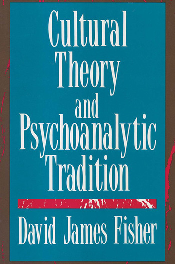 Cultural Theory and Psychoanalytic Tradition book cover