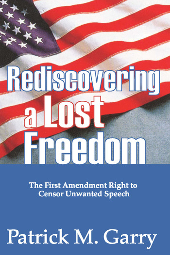 Rediscovering a Lost Freedom The First Amendment Right to Censor Unwanted Speech book cover