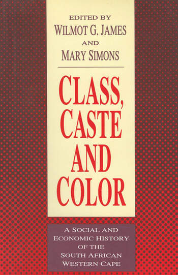 Class, Caste and Color A Social and Economic History of the South African Western Cape book cover