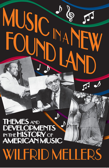 Music in a New Found Land Themes and Developments in the History of American Music book cover