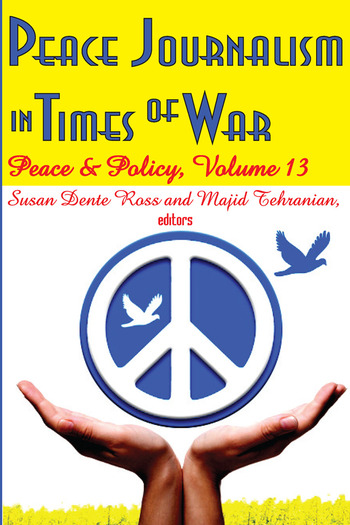 Peace Journalism in Times of War Volume 13: Peace and Policy book cover