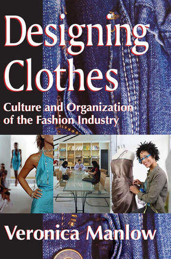Designing Clothes Culture and Organization of the Fashion Industry book cover