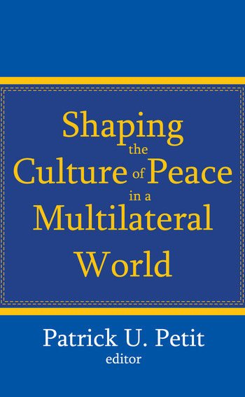 Shaping the Culture of Peace in a Multilateral World book cover