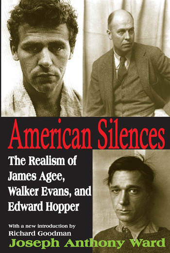 American Silences The Realism of James Agee, Walker Evans, and Edward Hopper book cover