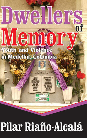 Dwellers of Memory Youth and Violence in Medellin, Colombia book cover