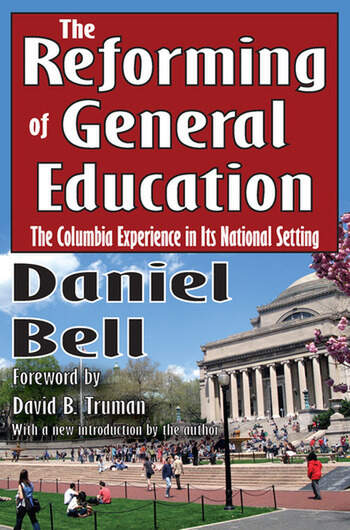 The Reforming of General Education The Columbia Experience in Its National Setting book cover