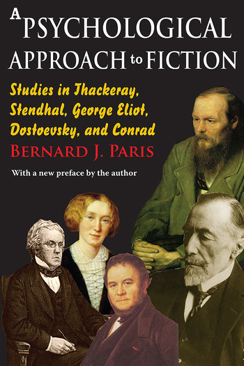 A Psychological Approach to Fiction Studies in Thackeray, Stendhal, George Eliot, Dostoevsky, and Conrad book cover