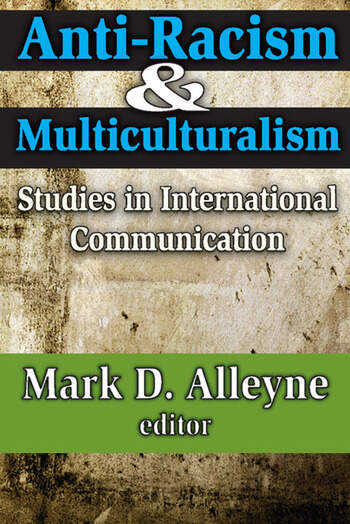 Anti-racism and Multiculturalism Studies in International Communication book cover