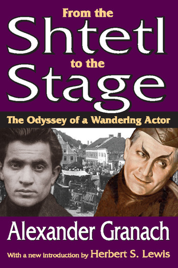 From the Shtetl to the Stage The Odyssey of a Wandering Actor book cover
