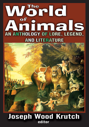 The World of Animals An Anthology of Lore, Legend, and Literature book cover
