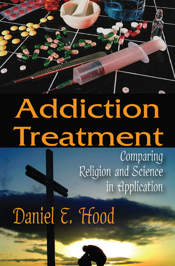 Addiction Treatment Comparing Religion and Science in Application book cover