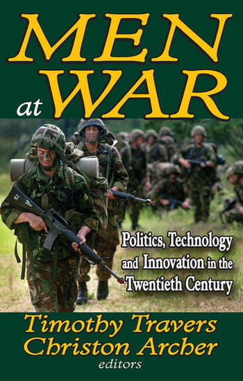 Men at War Politics, Technology, and Innovation in the Twentieth Century book cover