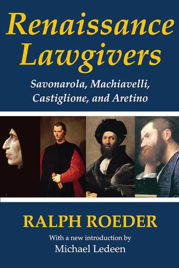 Renaissance Lawgivers Savonarola, Machiavelli, Castiglione and Aretino book cover