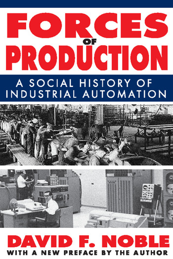 Forces of Production A Social History of Industrial Automation book cover