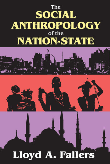 The Social Anthropology of the Nation-State book cover