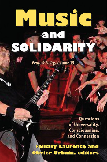 Music and Solidarity Questions of Universality, Consciousness, and Connection book cover