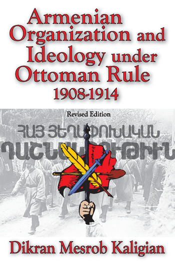 Armenian Organization and Ideology Under Ottoman Rule 1908-1914 book cover