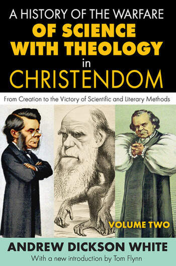 A History of the Warfare of Science with Theology in Christendom Volume 2, From Creation to the Victory of Scientific and Literary Methods book cover