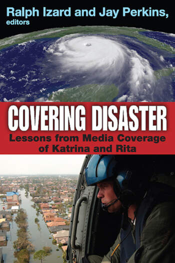 Covering Disaster Lessons from Media Coverage of Katrina and Rita book cover