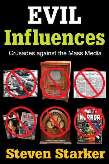 Evil Influences Crusades Against the Mass Media book cover