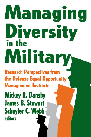 Managing Diversity in the Military Research Perspectives from the Defense Equal Opportunity Management Institute book cover