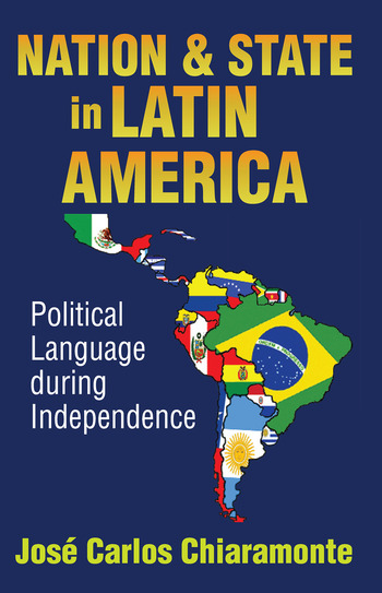 Nation and State in Latin America Political Language During Independence book cover