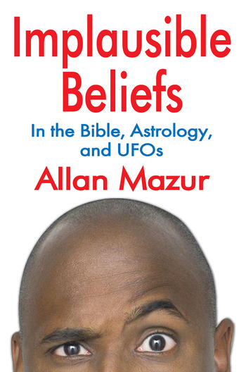 Implausible Beliefs In the Bible, Astrology, and UFOs book cover