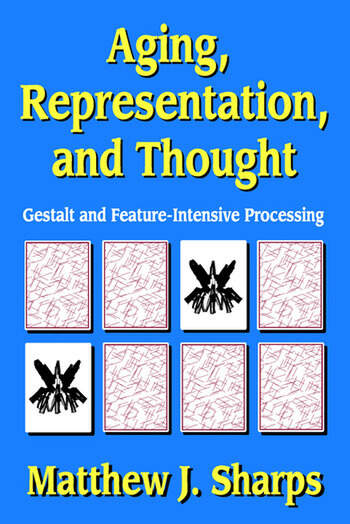 Aging, Representation, and Thought Gestalt and Feature-Intensive Processing book cover