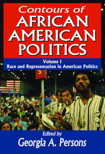Contours of African American Politics Volume 1, Race and Representation in American Politics book cover