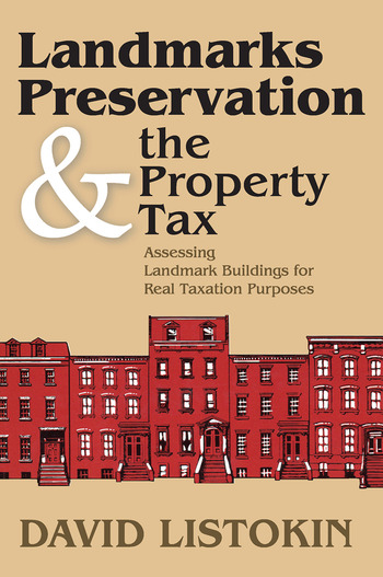 Landmarks Preservation and the Property Tax Assessing Landmark Buildings for Real Taxation Purposes book cover