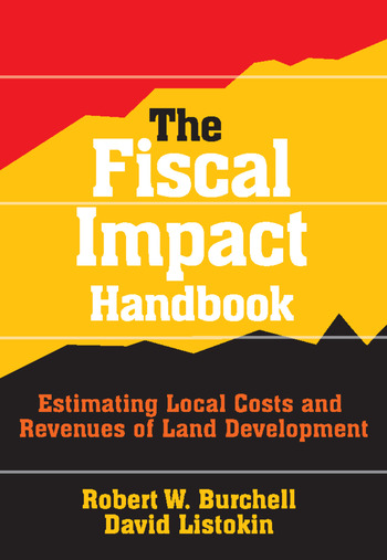 The Fiscal Impact Handbook Estimating Local Costs and Revenues of Land Development book cover