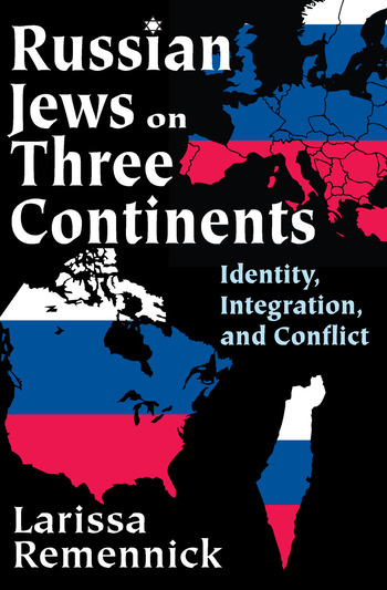 Russian Jews on Three Continents Identity, Integration, and Conflict book cover