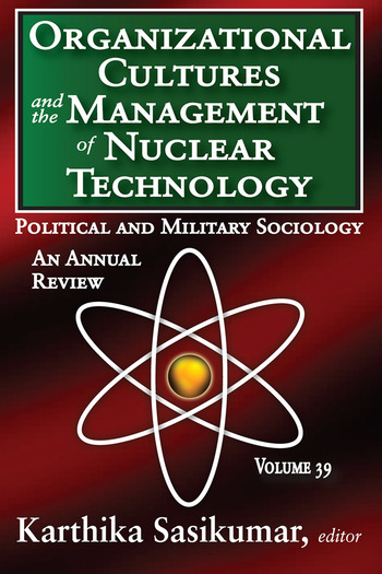 Organizational Cultures and the Management of Nuclear Technology Political and Military Sociology book cover