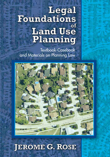 Legal Foundations of Land Use Planning Textbook-Casebook and Materials on Planning Law book cover