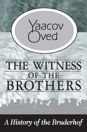 The Witness of the Brothers A History of the Bruderhof book cover