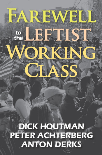 Farewell to the Leftist Working Class book cover