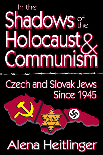 In the Shadows of the Holocaust and Communism Czech and Slovak Jews Since 1945 book cover
