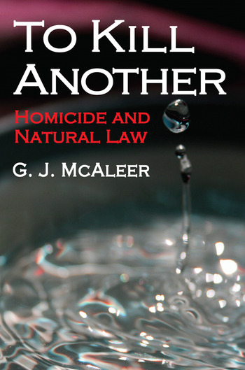 To Kill Another Homicide and Natural Law book cover