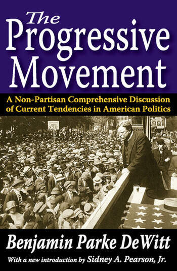 The Progressive Movement A Non-Partisan Comprehensive Discussion of Current Tendencies in American Politics book cover