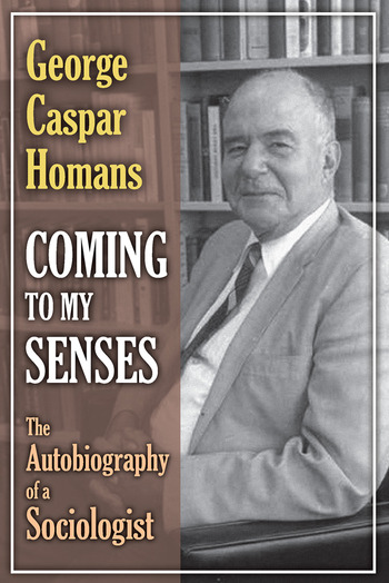 Coming to My Senses The Autobiography of a Sociologist book cover