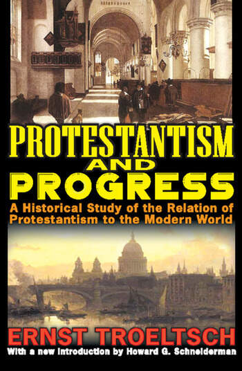 Protestantism and Progress A Historical Study of the Relation of Protestantism to the Modern World book cover