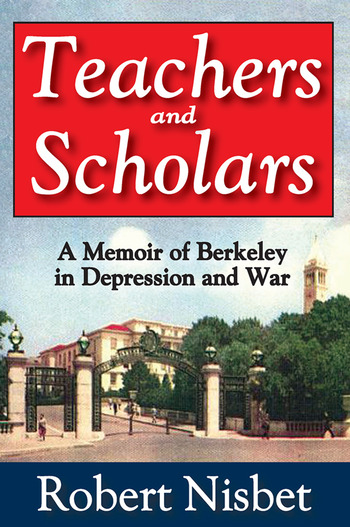 Teachers and Scholars A Memoir of Berkeley in Depression and War book cover