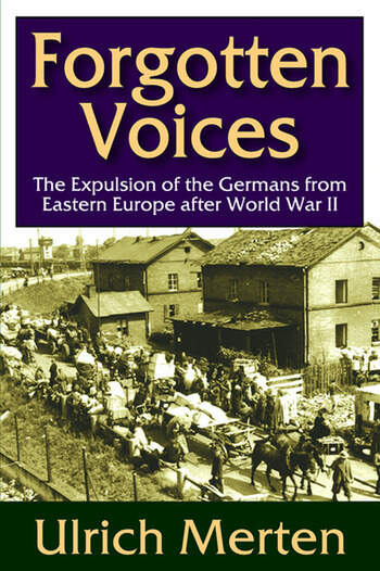 Forgotten Voices The Expulsion of the German from Eastern Europe After World War II book cover