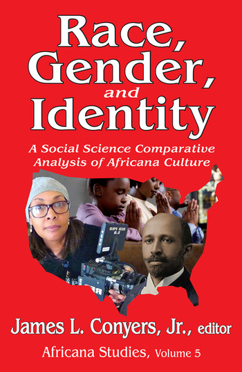 Race, Gender, and Identity A Social Science Comparative Analysis of Africana Culture book cover