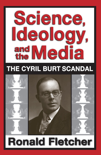 Science, Ideology, and the Media The Cyril Burt Scandal book cover